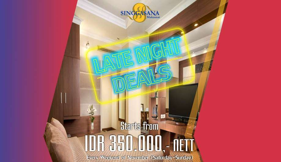 Special Late Night Deals Offer From Singgasana Hotel Makassar This November
